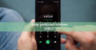 Kaip patikrinti telefono IMEI