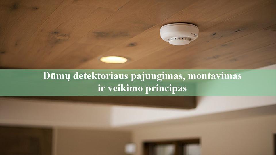 Dumu detektoriaus pajungimas montavimas ir veikimo principas