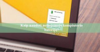 Kaip naudoti nešiojamojo kompiuterio bateriją?