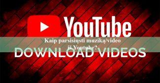 Kaip parsisiųsti muziką/video iš Youtube