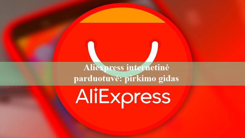 Aliexpress internetinė parduotuvė pirkimo gidas