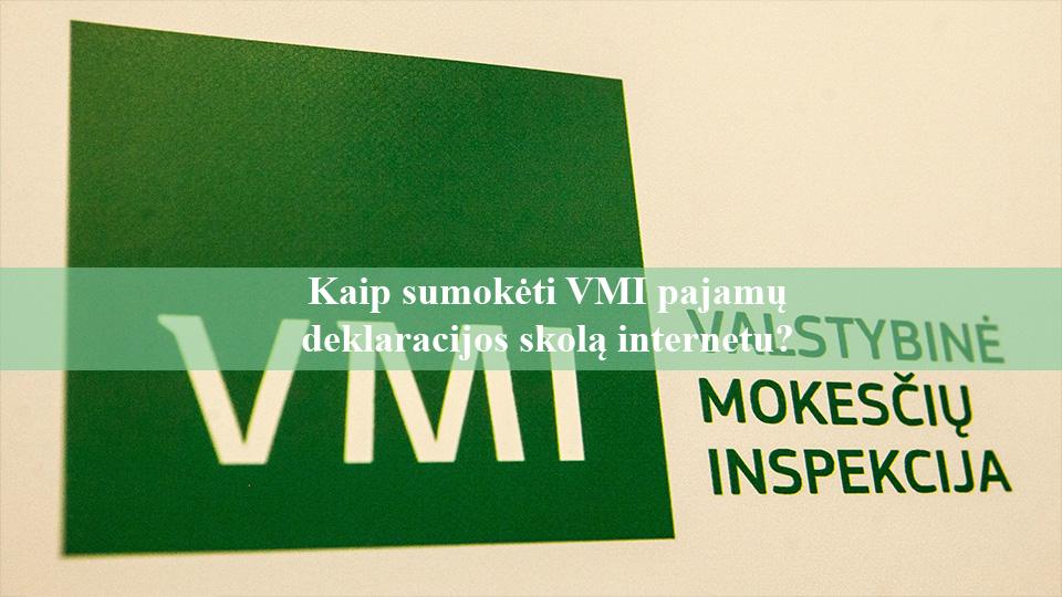 Kaip sumokėti VMI pajamų deklaracijos skolą internetu?